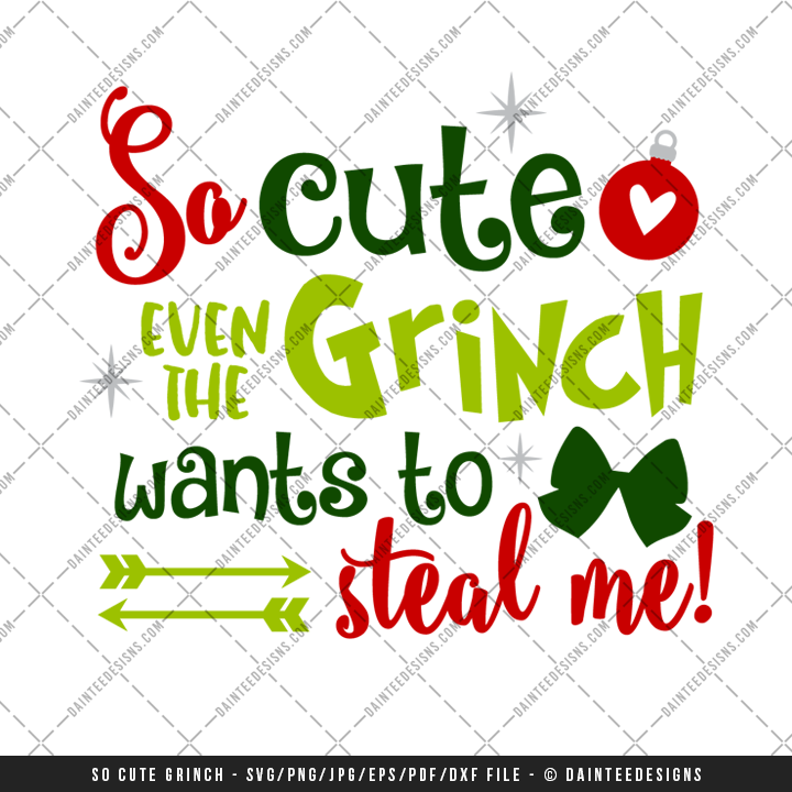 So Cute Even The Grinch Wants To Steal Me Svg Dxf Eps