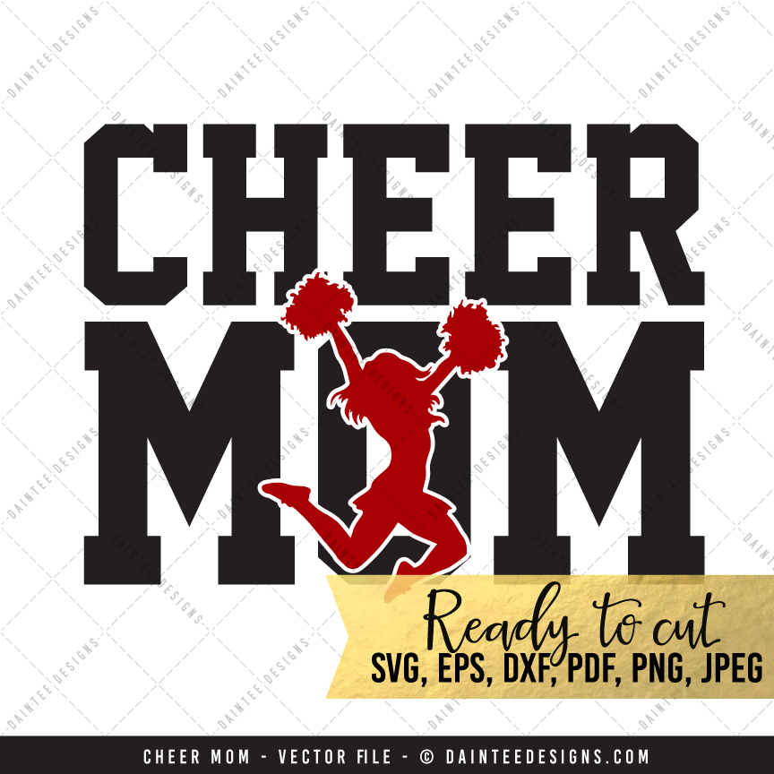Cheer Mom – SVG, DXF, EPS, Digital Cutting File – Daintee ...