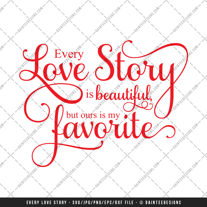 Every Love Story Svg Dxf Eps Digital Cutting File
