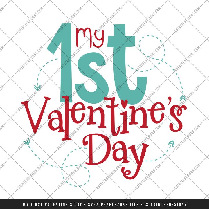 My 1st Valentine S Day Svg Dxf Eps Digital Cutting File Daintee Designs