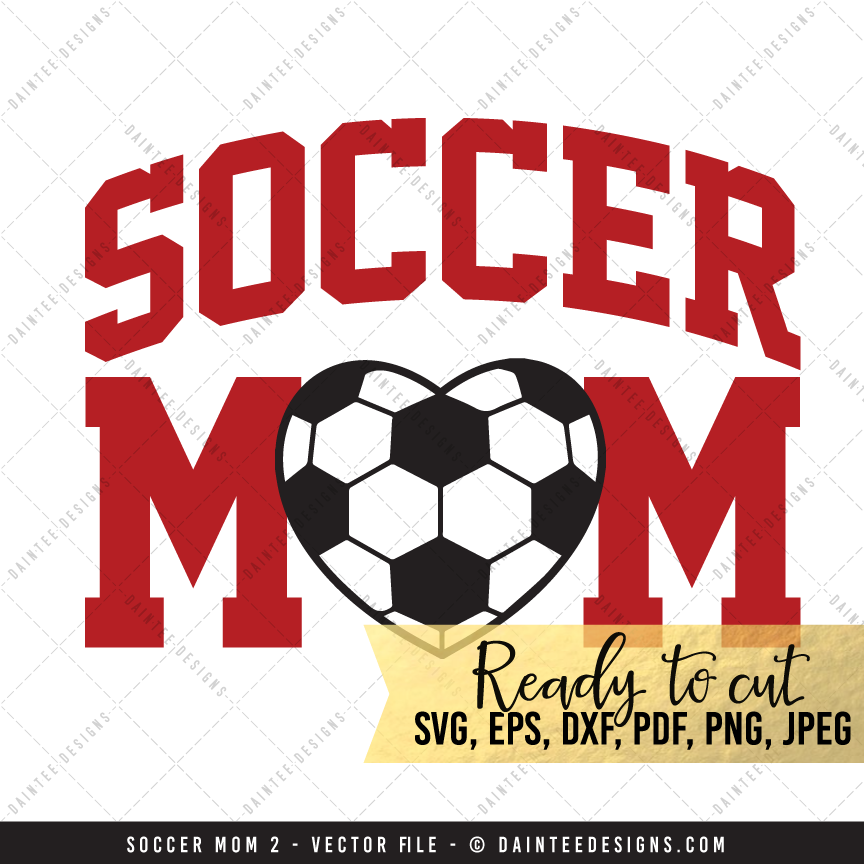 Soccer Mom 2 – SVG, DXF, EPS, Digital Cutting File ...