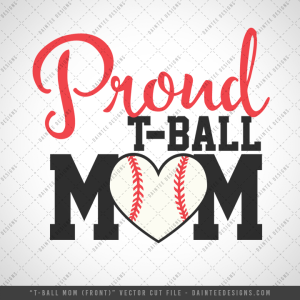 Proud T Ball Mom Svg Dxf Eps Digital Cutting File