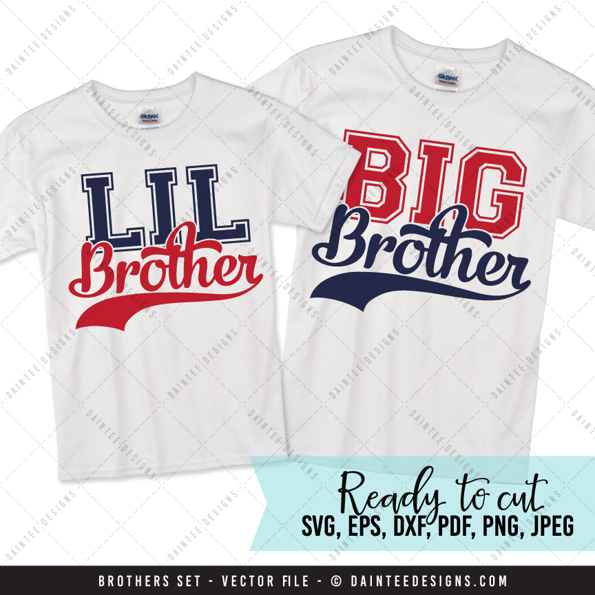 Lil Brother Big Brother Svg Dxf Eps Digital Cutting File Daintee Designs