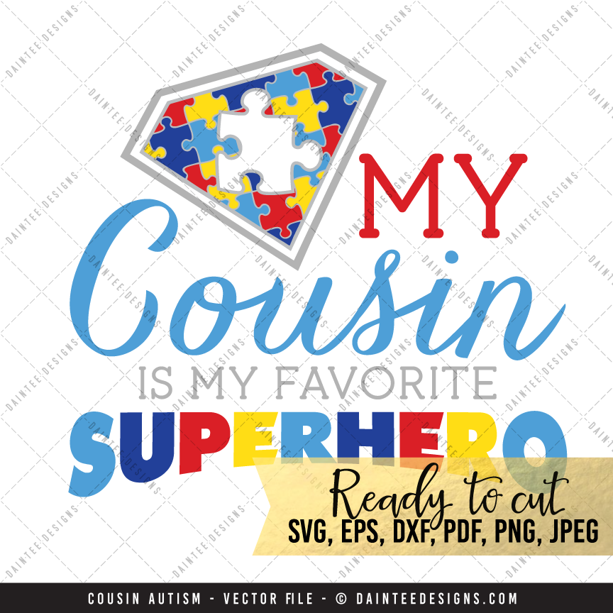 Favorite Superhero Cousin Autism – SVG, DXF, EPS, Digital Cutting ...