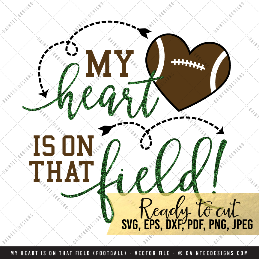 My Heart Is On That Field Football Svg Dxf Eps