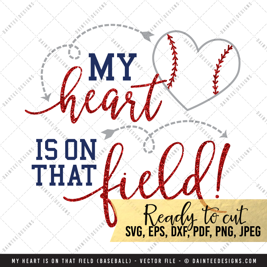My Heart Is On That Field Baseball Svg Dxf Eps