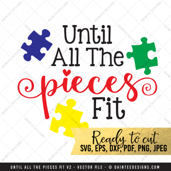 Until All The Pieces Fit Autism V2 Svg Dxf Eps
