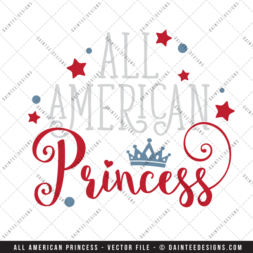 All American Princess Svg Dxf Eps Digital Cutting File
