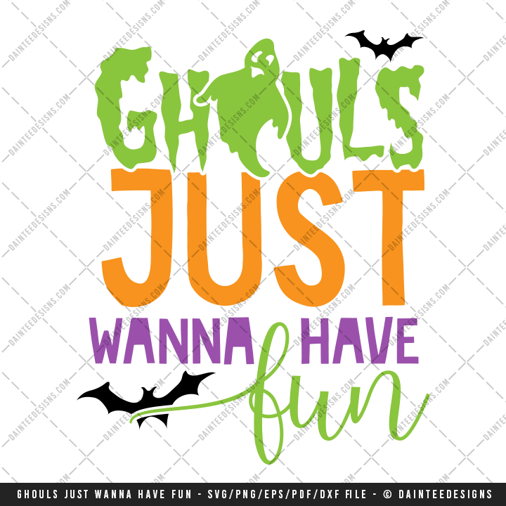 Ghouls Just Wanna Have Fun Svg Dxf Eps Digital Cutting File Daintee Designs
