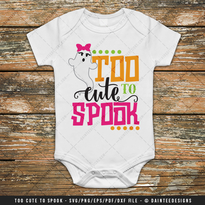 Too Cute To Spook Svg Dxf Eps Digital Cutting File Daintee Designs