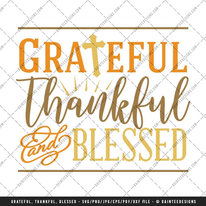 Grateful Thankful Blessed Svg Dxf Eps Digital Cutting File Daintee Designs