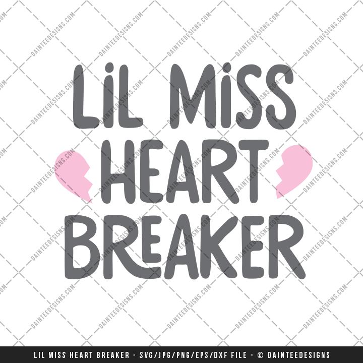 Little Miss Heart Breaker Valentine S Day Svg Dxf Eps Digital Cutting File Daintee Designs