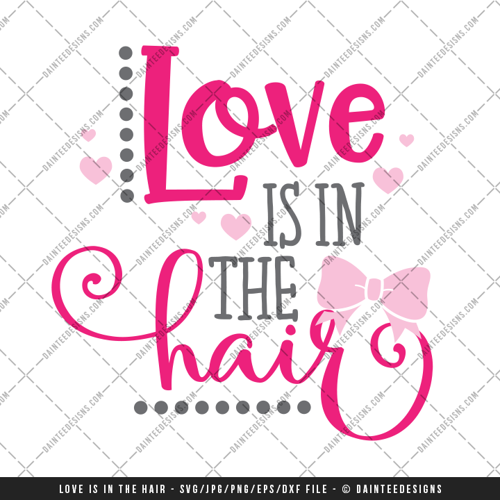 Love Is In The Hair Valentine S Day Svg Dxf Eps Digital Cutting File Daintee Designs