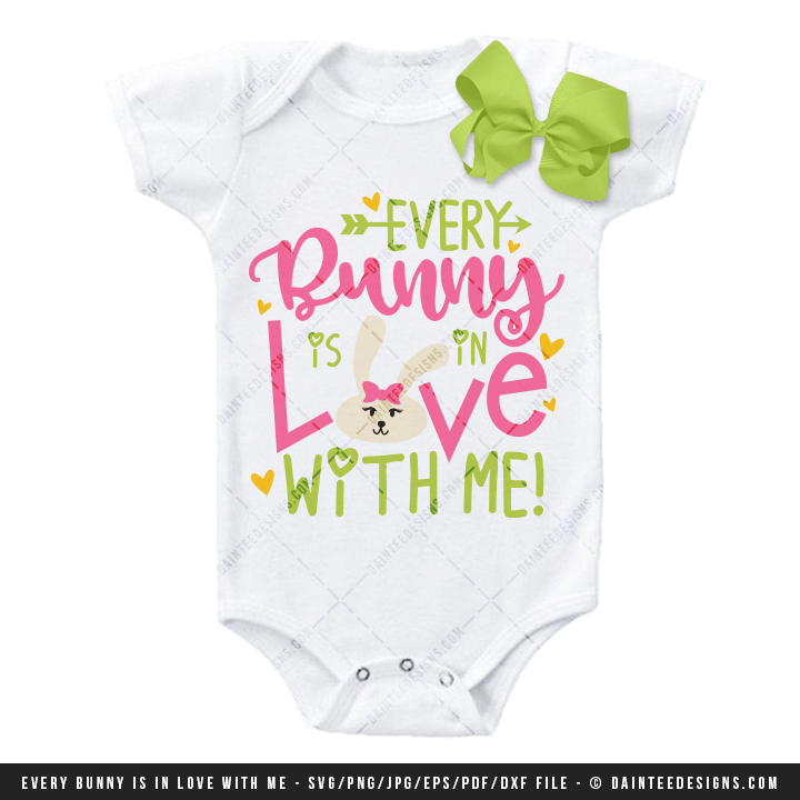 Download Every Bunny Is In Love with Me Easter - SVG, DXF, EPS ...